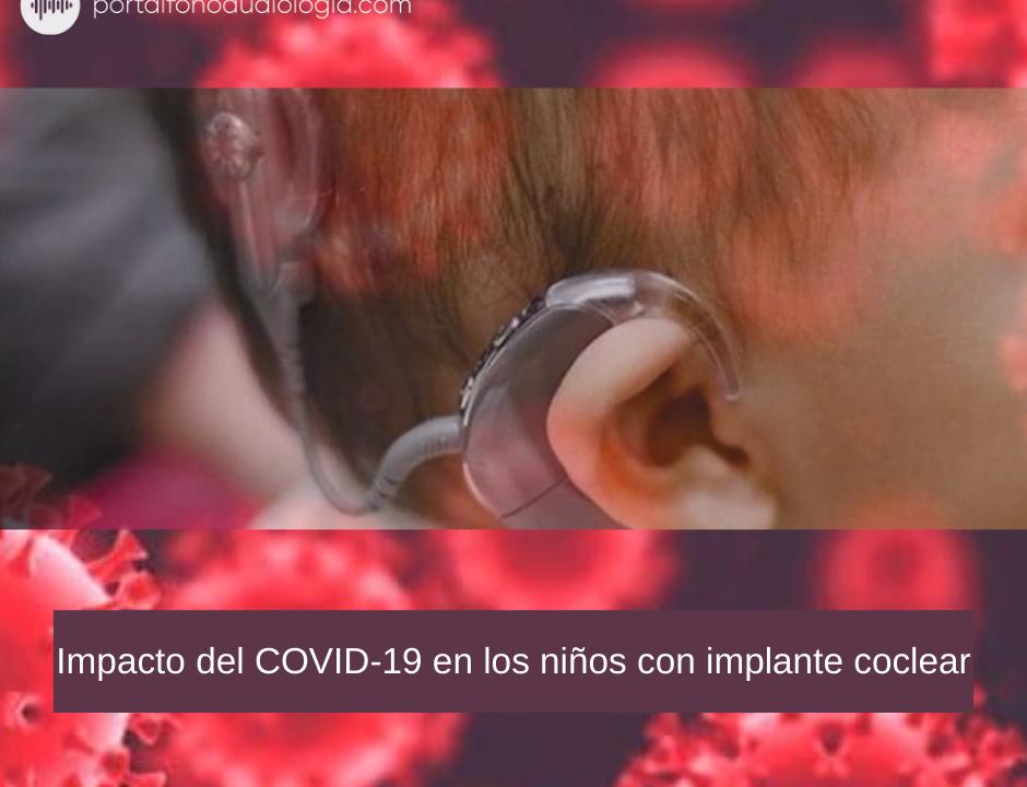 Covid 19 en niños con Implante Coclear