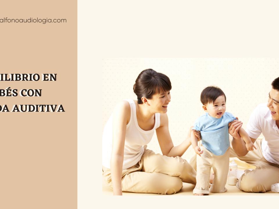 Trastornos del equilibrio en bebés con pérdida auditiva